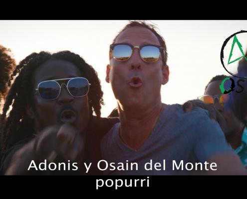 Adonis y Osain del Monte - Popurri - Videoclip